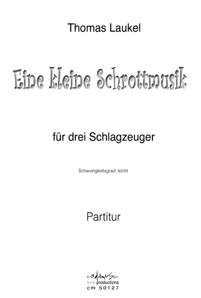 EINE KLEINE SCHROTTMUSIK