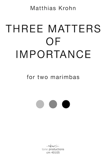 THREE MATTERS OF IMPORTANCE