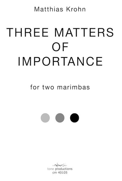 THREE MATTERS OF IMPORTANCE